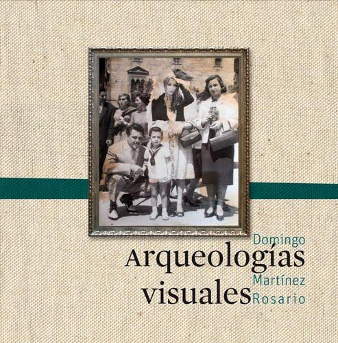 Arqueologías visuales - Exposición Individual